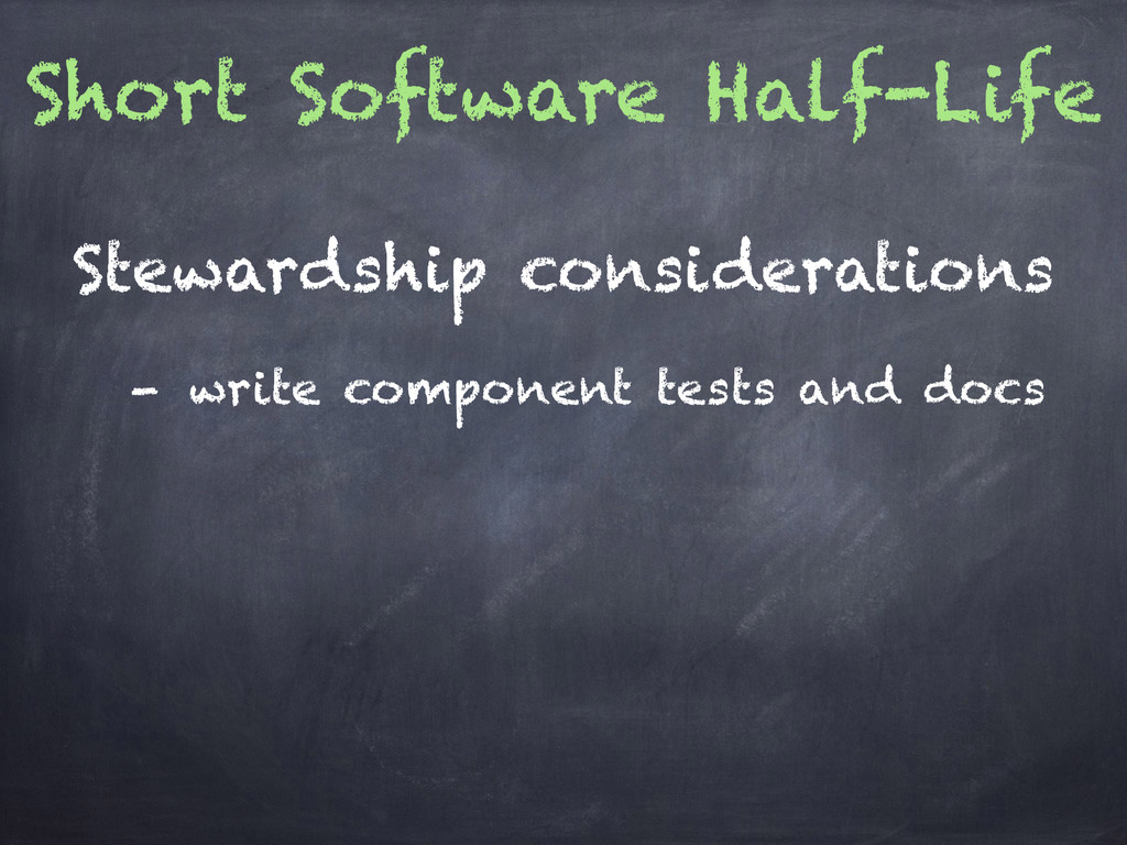 Short Software Half-Life - write component test...