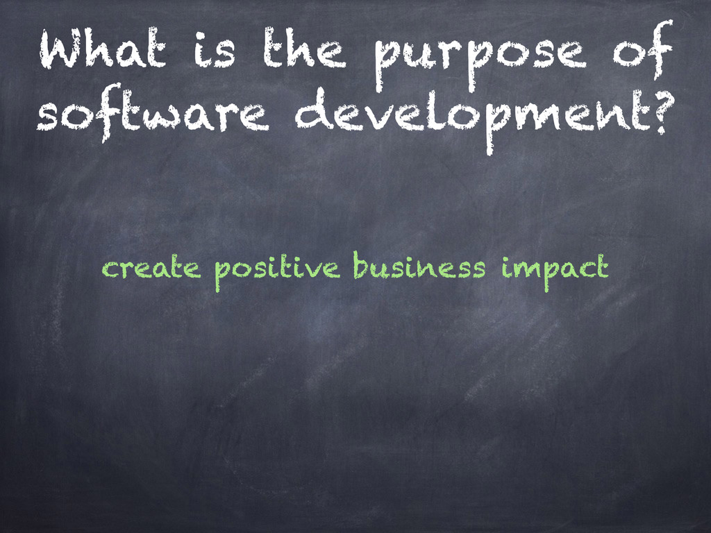 business impact create positive What is the pur...