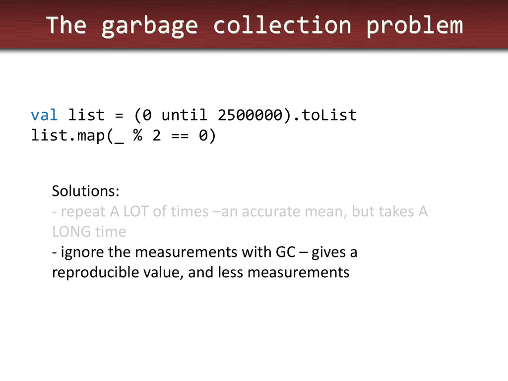 The garbage collection problem val list = (0 un...