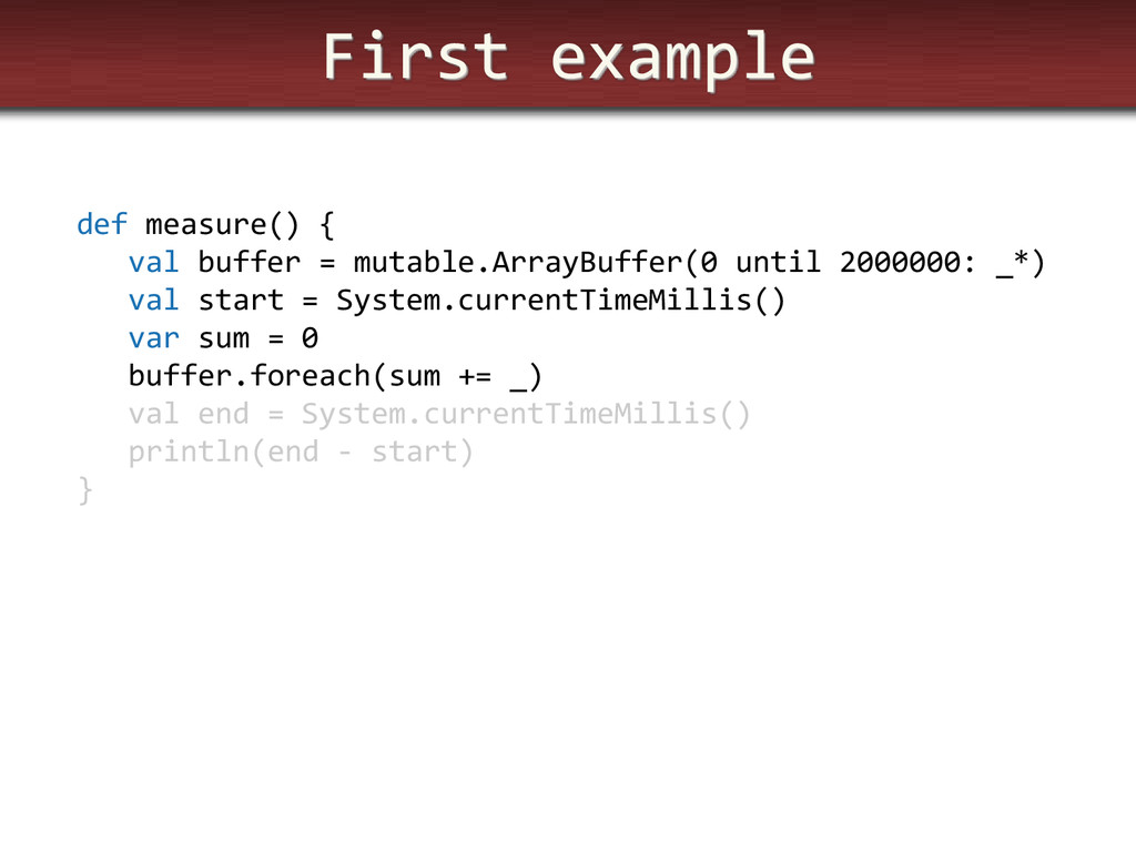 First example def measure() { val buffer = muta...