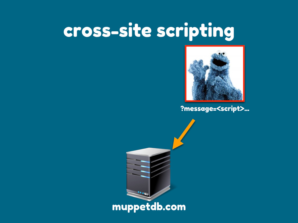 ?message=<script>... cross-site scripting muppe...