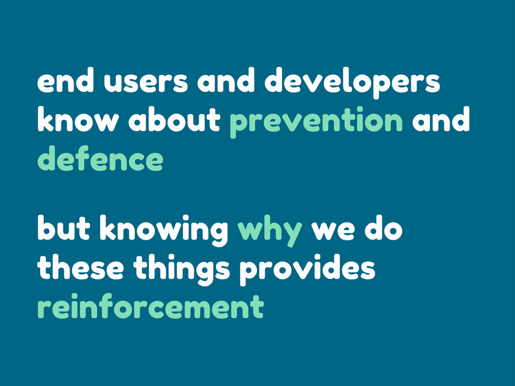 end users and developers know about prevention ...