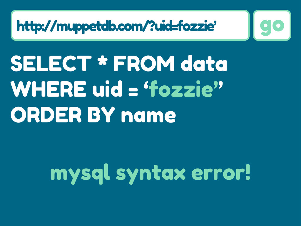 go SELECT * FROM data WHERE uid = 'fozzie'' ORD...