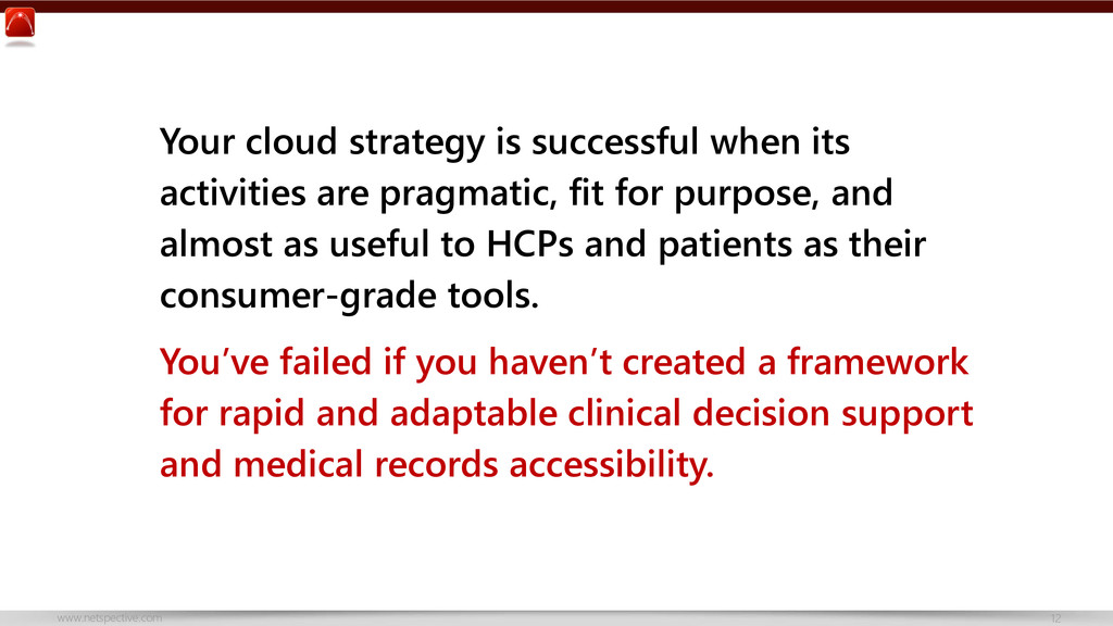 www.netspective.com 12 Your cloud strategy is s...