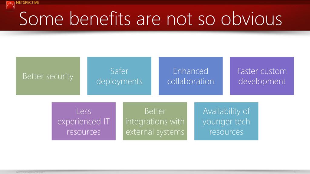 NETSPECTIVE www.netspective.com 3 Some benefits...