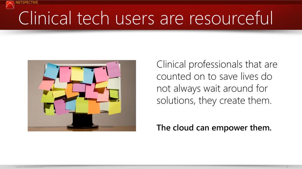 NETSPECTIVE www.netspective.com 8 Clinical tech...