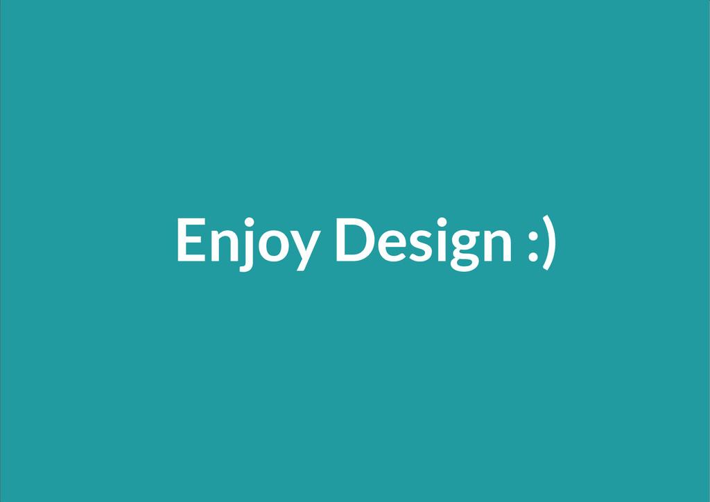 43 43 Enjoy Design :)
