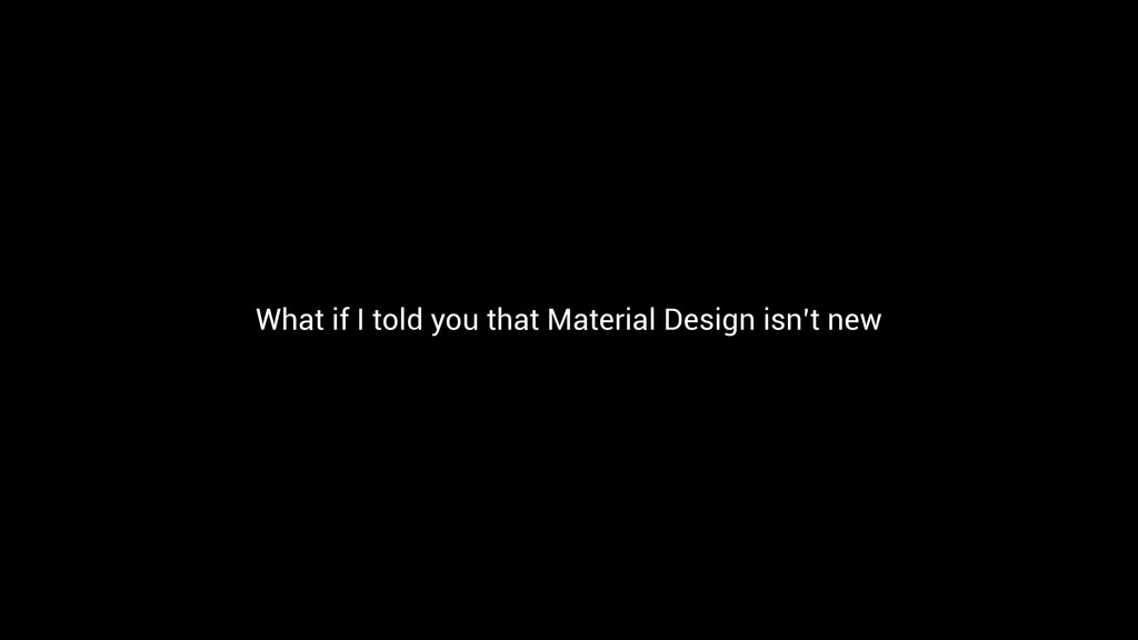 What if I told you that Material Design isn't n...