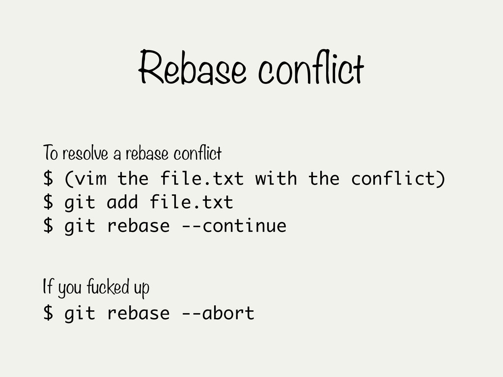 Rebase conflict $ (vim the file.txt with the co...