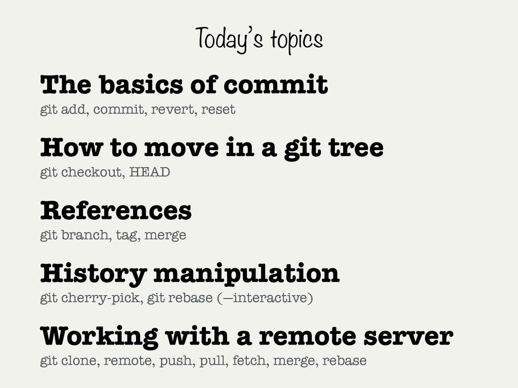 Today's topics The basics of commit git add, c...