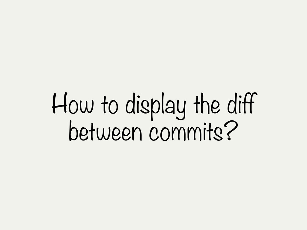 How to display the diff between commits?