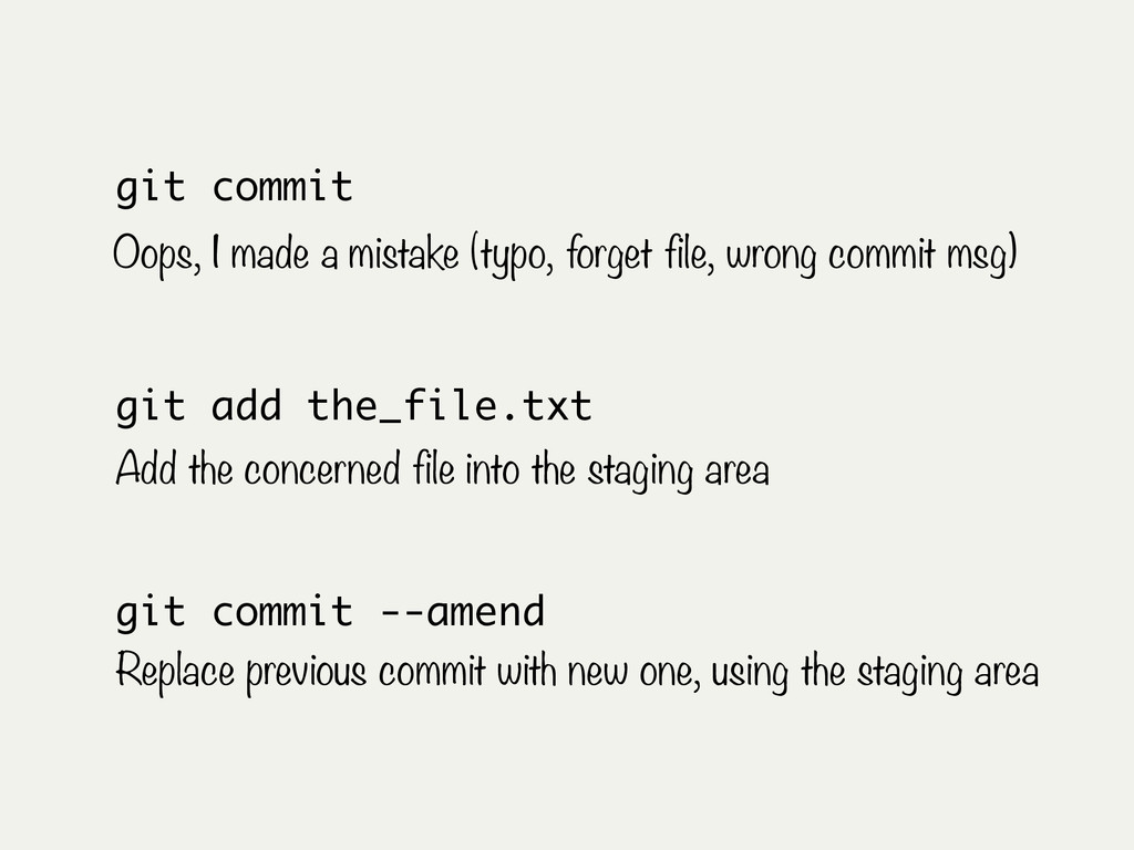 git commit --amend Replace previous commit with...