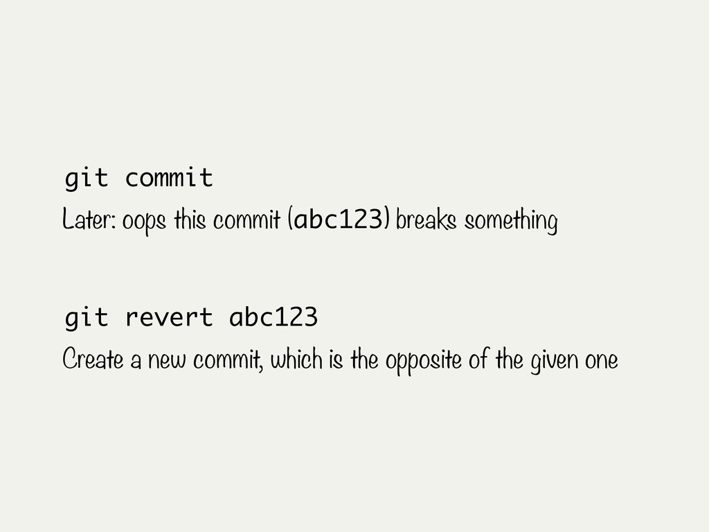 git commit Later: oops this commit (abc123) bre...