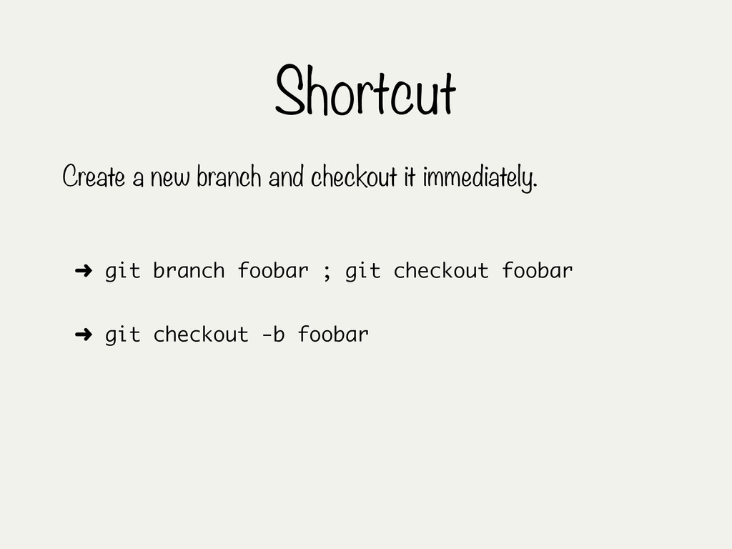 Shortcut Create a new branch and checkout it im...
