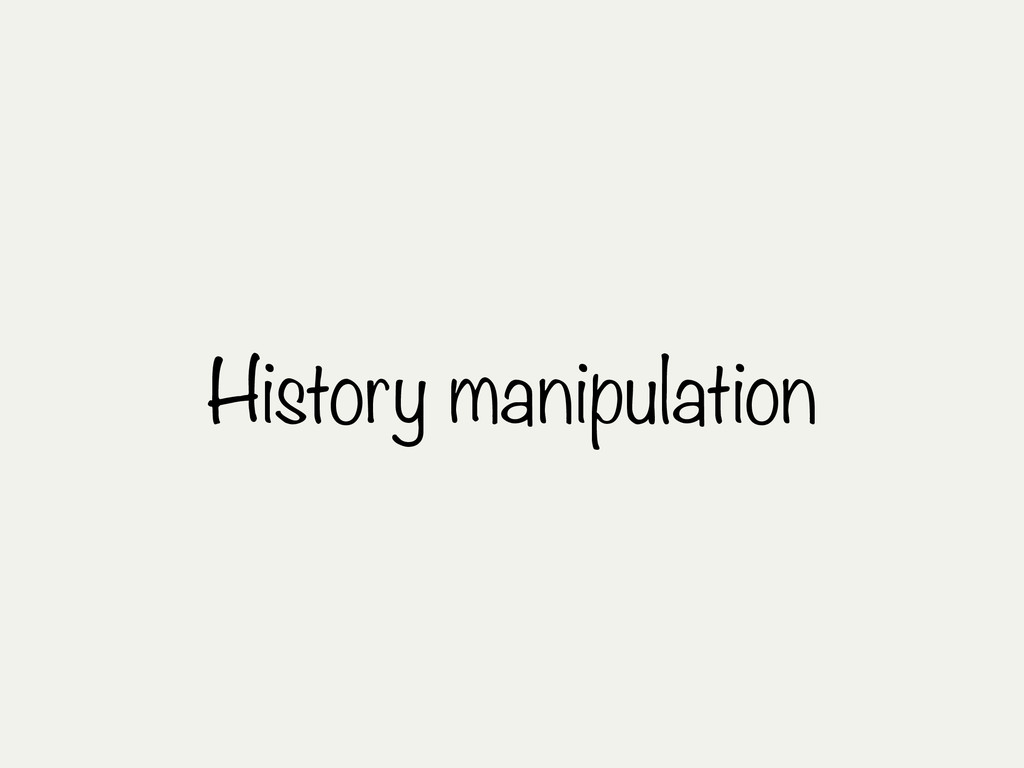 History manipulation