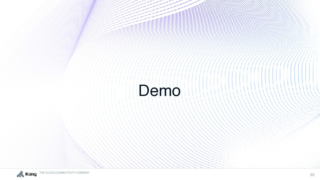 THE CLOUD CONNECTIVITY COMPANY 22 Demo