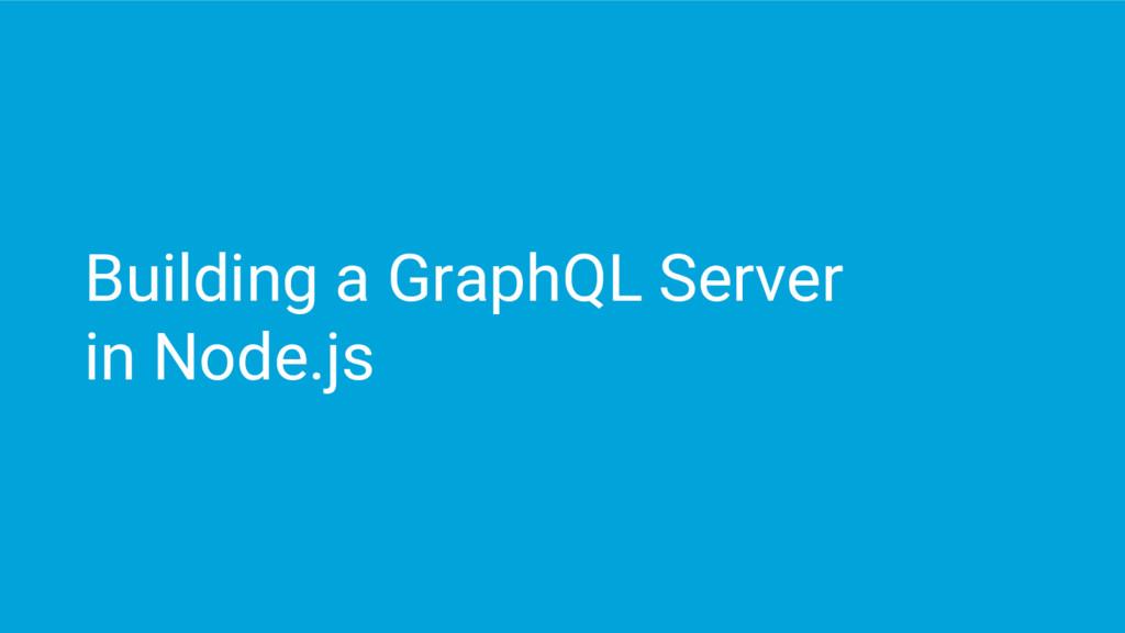 Building a GraphQL Server in Node.js