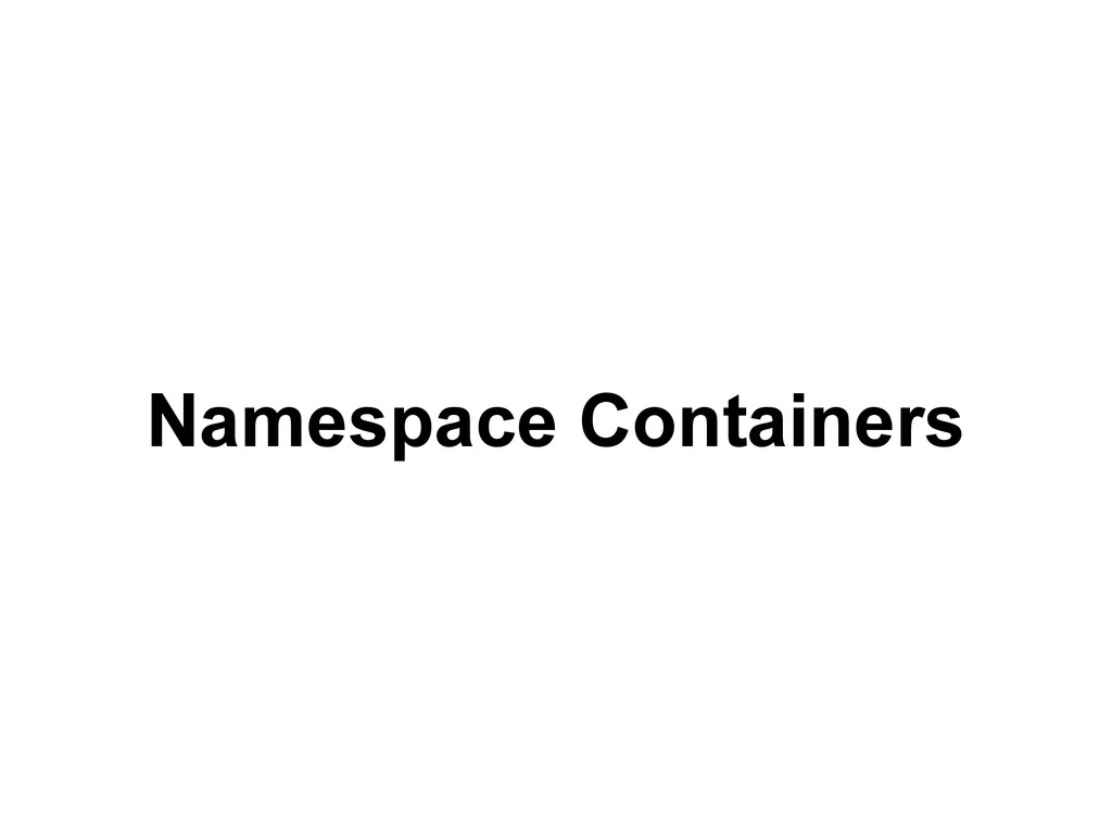 Namespace Containers