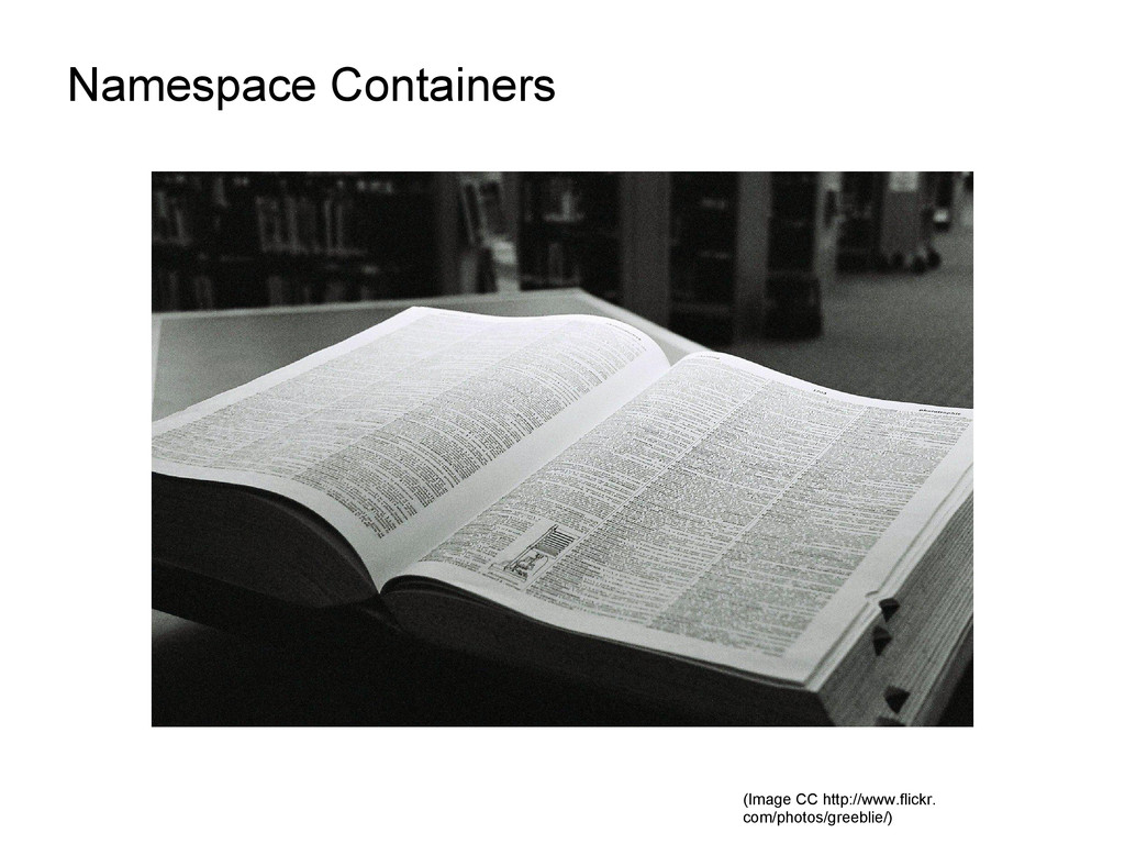 Namespace Containers (Image CC http://www.flick...