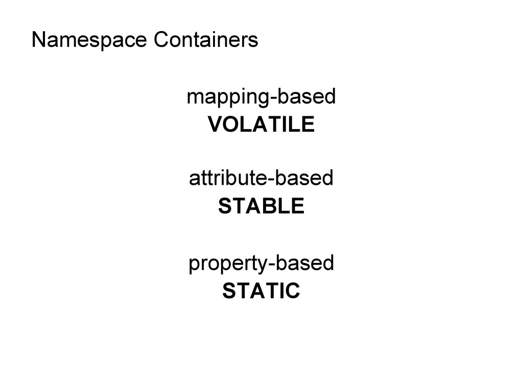 Namespace Containers mapping-based VOLATILE att...