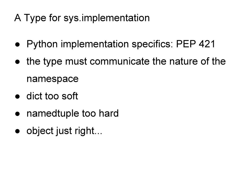 A Type for sys.implementation ● Python implemen...