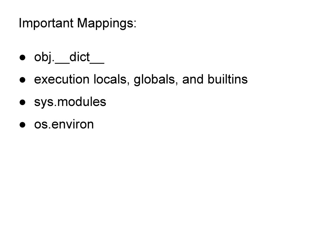 Important Mappings: ● obj.__dict__ ● execution ...