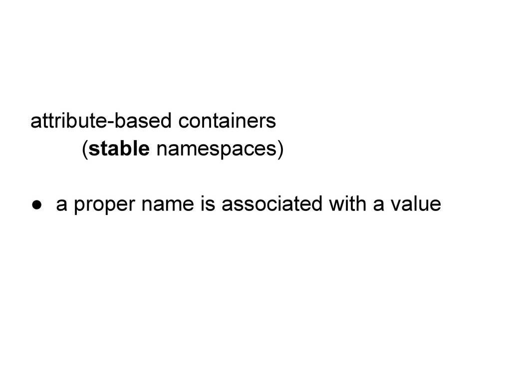 attribute-based containers (stable namespaces) ...