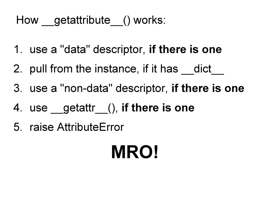 "How __getattribute__() works: 1. use a ""data"" d..."