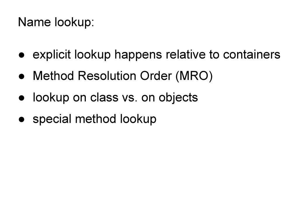 Name lookup: ● explicit lookup happens relative...