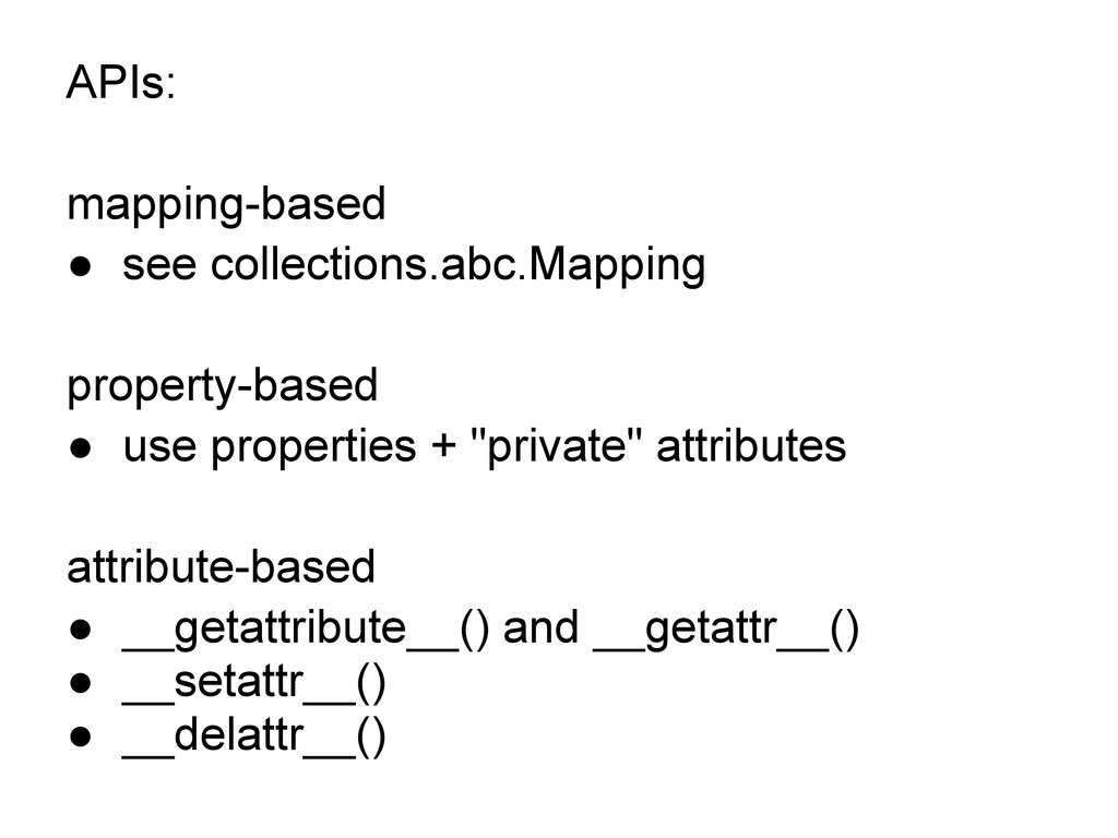 APIs: mapping-based ● see collections.abc.Mappi...