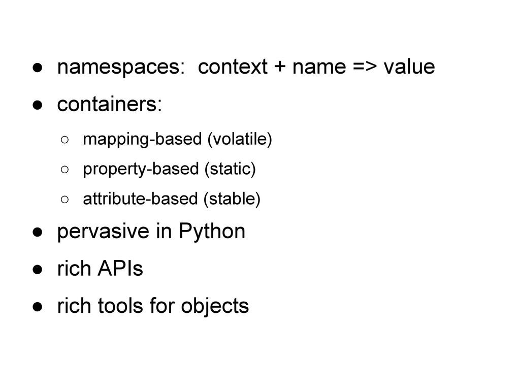 ● namespaces: context + name => value ● contain...