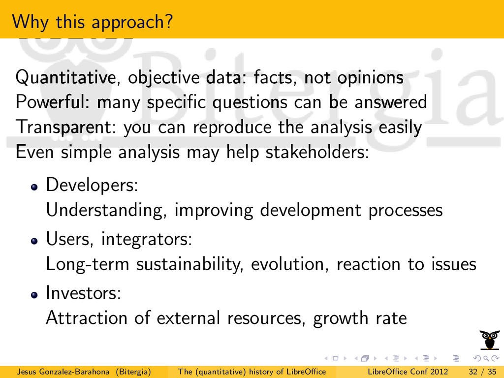 Why this approach? Quantitative, objective data...