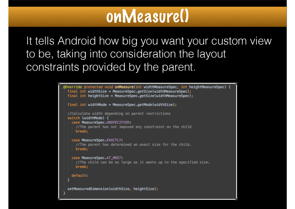 It tells Android how big you want your custom v...