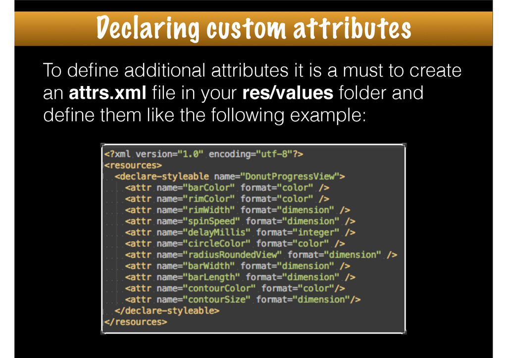 To define additional attributes it is a must to ...