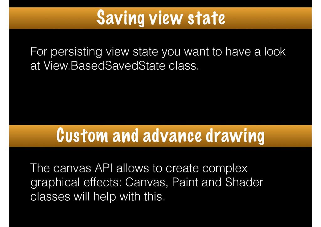For persisting view state you want to have a lo...