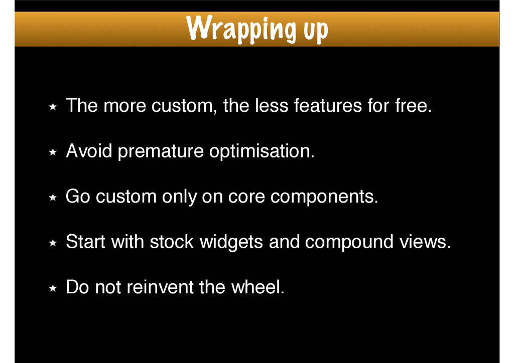 The more custom, the less features for free.! !...