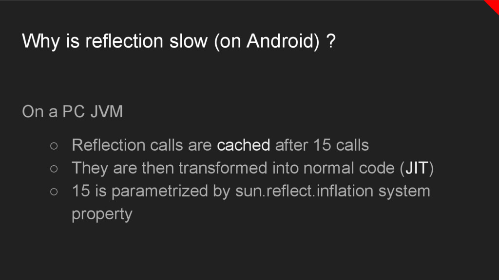 Why is reflection slow (on Android) ? On a PC J...