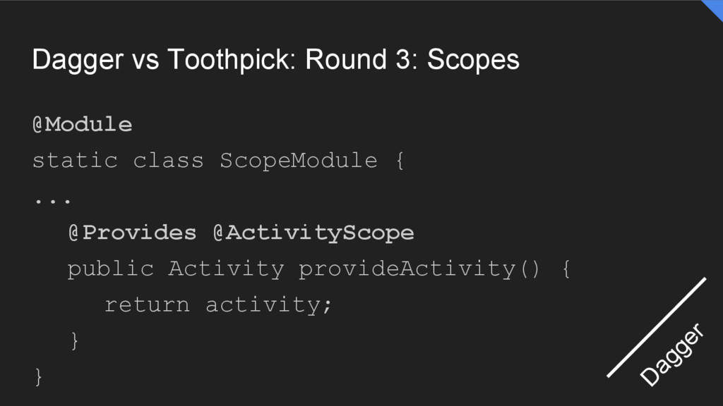Dagger vs Toothpick: Round 3: Scopes @Module st...