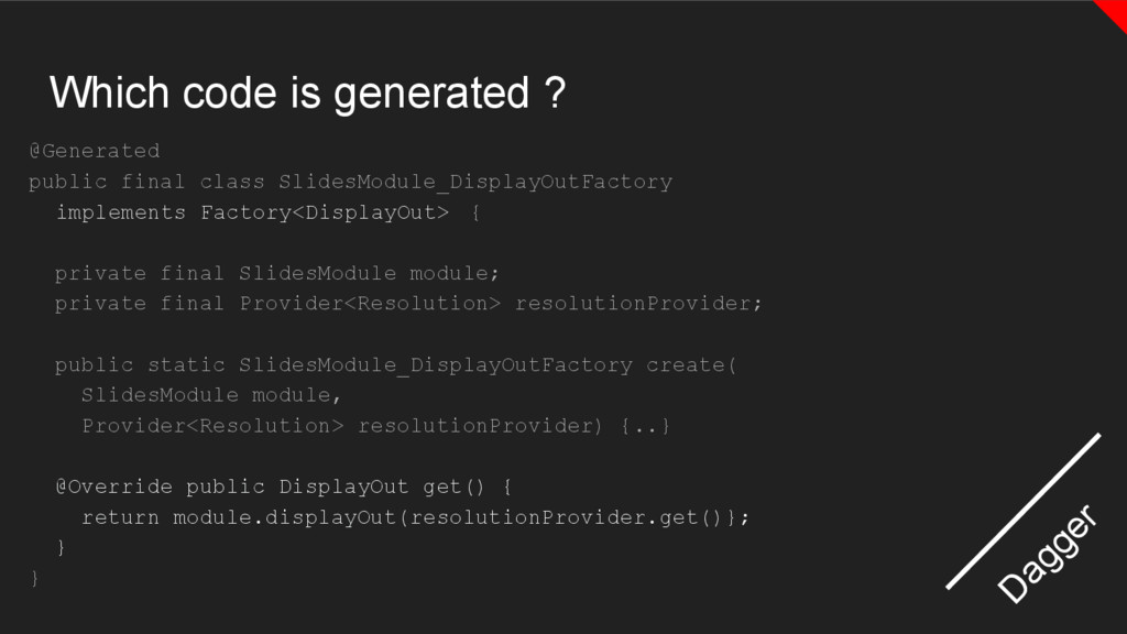 Which code is generated ? @Generated public fin...