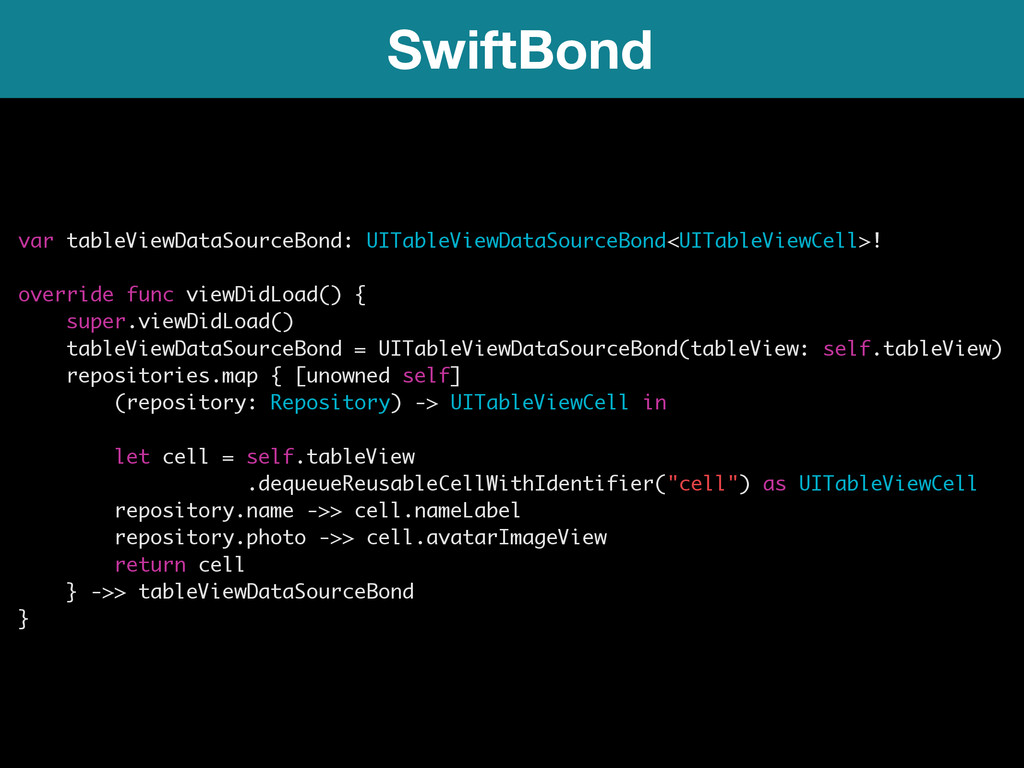 SwiftBond var tableViewDataSourceBond: UITableV...