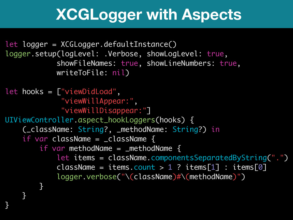 XCGLogger with Aspects let logger = XCGLogger.d...