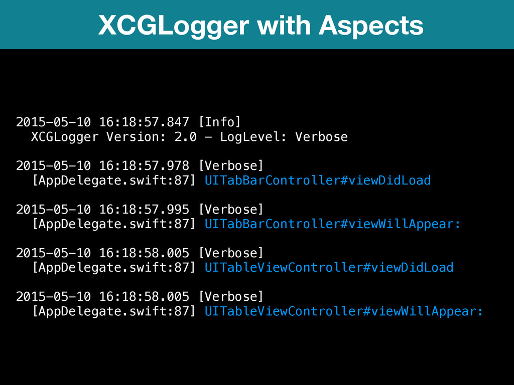 XCGLogger with Aspects 2015-05-10 16:18:57.847 ...