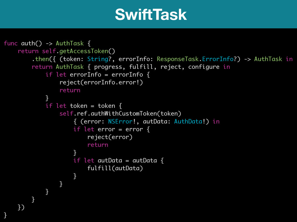 SwiftTask func auth() -> AuthTask { return self...