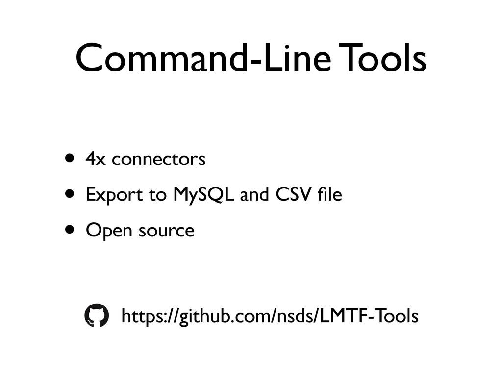 Command-Line Tools • 4x connectors • Export to ...