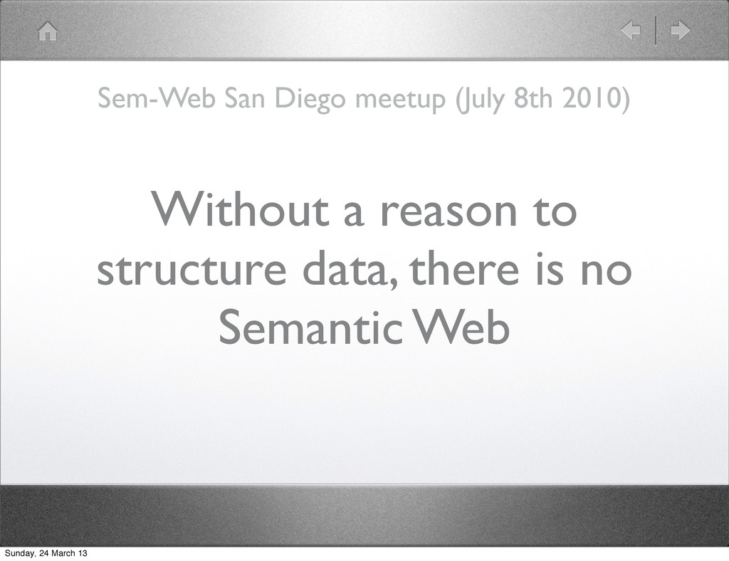 Without a reason to structure data, there is no...