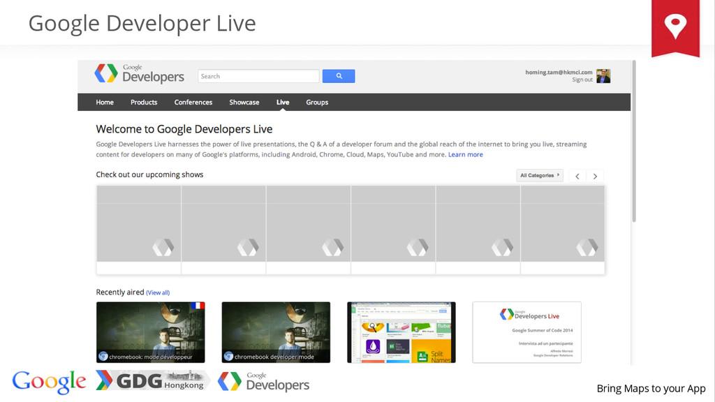 Bring Maps to your App Google Developer Live