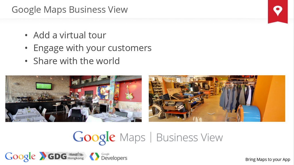 Bring Maps to your App Google Maps Business Vie...
