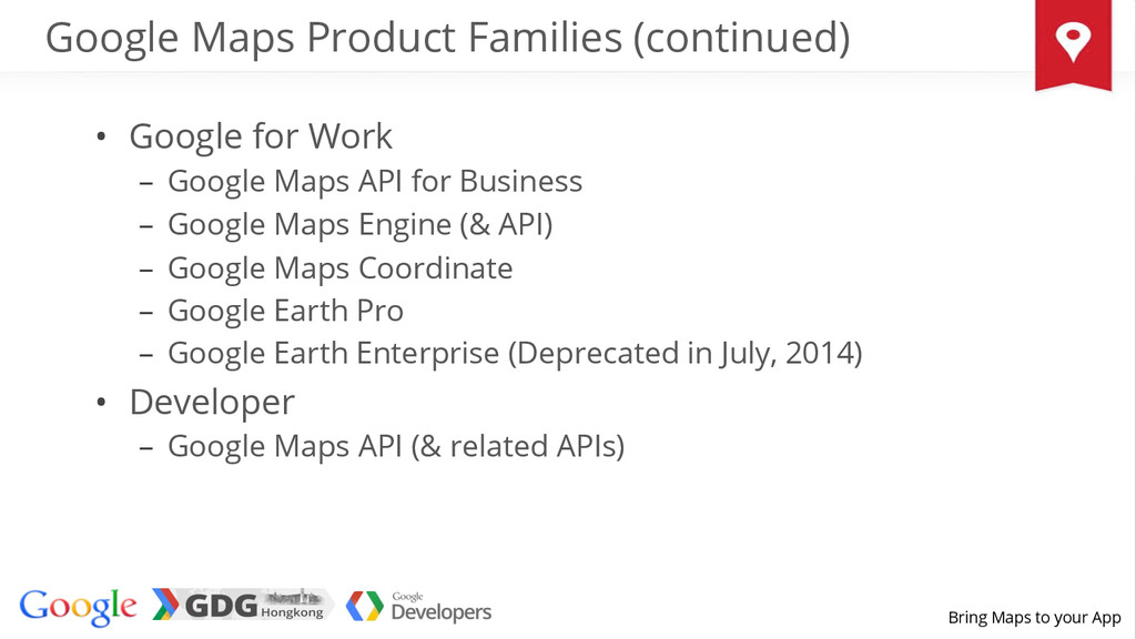 Bring Maps to your App Google Maps Product Fami...