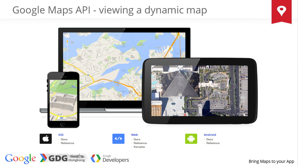 Bring Maps to your App Google Maps API - viewin...