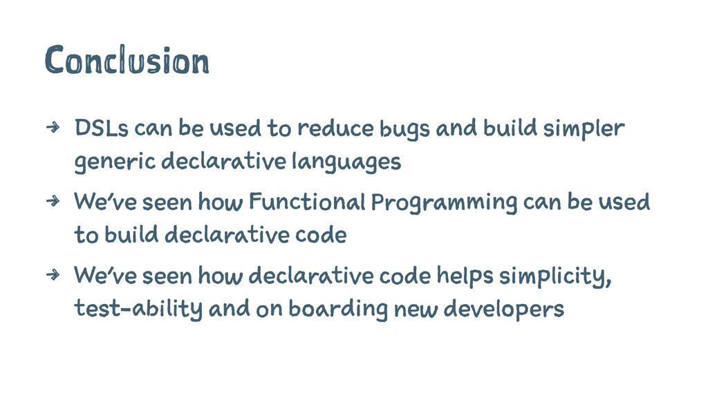 Conclusion 4 DSLs can be used to reduce bugs an...